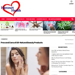 Pros and Cons of All-Natural Beauty Products - Harcourt Health