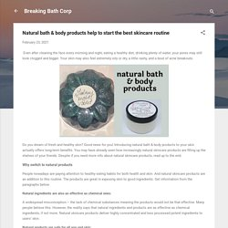 Natural bath & body products help to start the best skincare routine