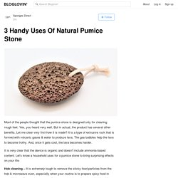 3 Handy Uses Of Natural Pumice Stone
