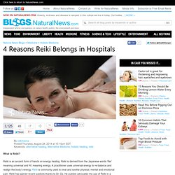 Natural News Blogs 4 Reasons Reiki Belongs in Hospitals