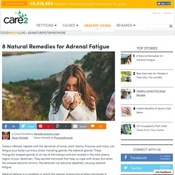 8 Natural Remedies For Adrenal Fatigue