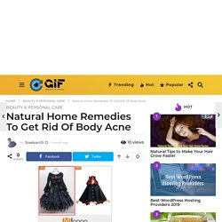 Natural Home Remedies To Get Rid Of Body Acne - Global In Focus