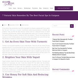 7 natural skin remedies by the best facial spa in Gurgaon