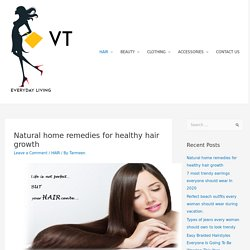Natural home remedies for healthy hair growth -