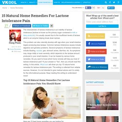 15 Natural Home Remedies For Lactose Intolerance Pain