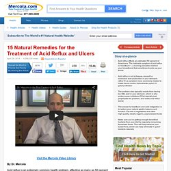 Natural Remedies for the Treatment of Acid Reflux and Ulcers