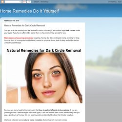 Natural Remedies for Dark Circle Removal