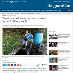 The six natural resources most drained by our 7 billion people