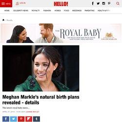Meghan Markle's natural birth plans revealed - details