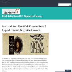 Natural And The Well Known Best E Liquid Flavors