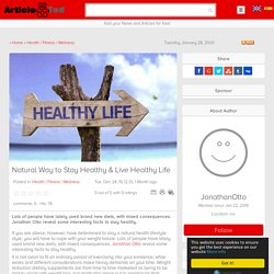 Natural Way to Stay Healthy & Live Healthy Life