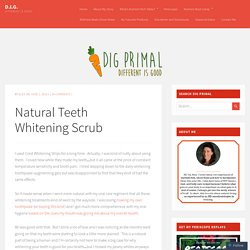 Natural Teeth Whitening Scrub – D.I.G.
