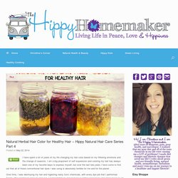 Natural Herbal Hair Color for Healthy Hair - Hippy Natural Hair Care Series Part 4 - TheHippyHomemaker