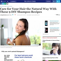 Care for Your Hair the Natural Way With These 9 DIY Shampoo Recipes