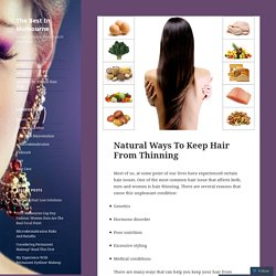 Natural Ways To Keep Hair From Thinning