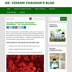 Natural Treatment for Blood Disorders - Dr. Vikram Chauhan