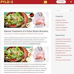 Natural Treatment of H Pylori Works Wonders