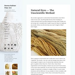 Natural Dyes — The Unscientific Method