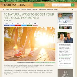 10 Natural Ways to Boost Your Feel-Good Hormones!