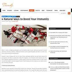 4 Natural Ways to Boost Your Immunity
