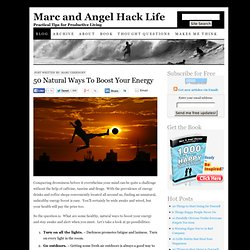 50 Natural Ways To Boost Your Energy - StumbleUpon
