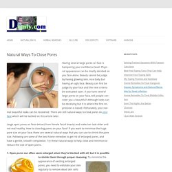 Natural Ways To Close Pores