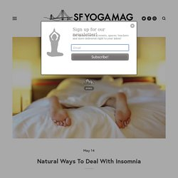 Natural Ways To Deal With Insomnia — SF YOGA MAG