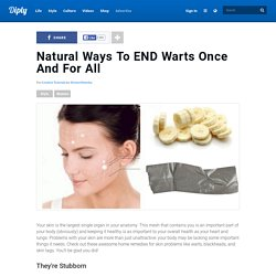 Natural Ways To END Warts Once And For All