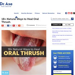 18+ Natural Ways to Heal Oral Thrush