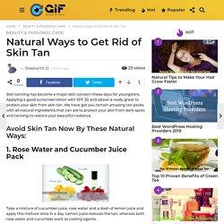 Natural Ways to Get Rid of Skin Tan - Global In Focus