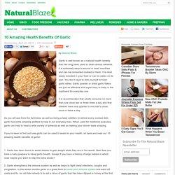 10 Amazing Health Benefits Of Garlic