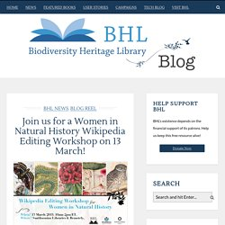 Join us for a Women in Natural History Wikipedia Editing Workshop on 13 March!