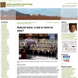 Natural wine: a fad or here to stay? — jamie goode's wine blog