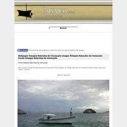 Paisajes Naturales De Venezuela Fondos de pantalla Paisajes Imagenes Wallpapers