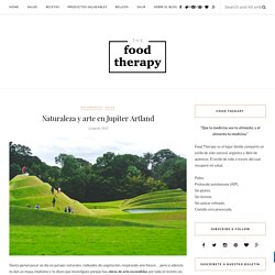 Naturaleza y arte en Jupiter Artland - The Food Therapy