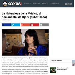 » La Naturaleza de la Música, el documental de Björk (subtitulado)