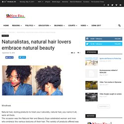 Naturalistas, natural hair lovers embrace natural beauty