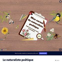 Le naturaliste poétique by e.bonnefoycudraz on Genially