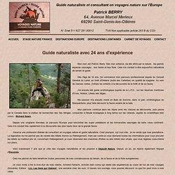 Un guide naturaliste avec 20 ans d'expérience - VOYAGES NATURE EN EUROPE, OBSERVATION DES OURS, LOUPS, BISONS...