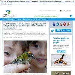 La naturalización de las escuelas, propuesta por SEO/BirdLife, se fija como prioridad ambiental a nivel mundial