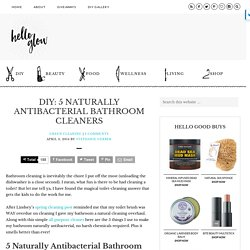 5 naturally antibacterial bathroom cleaners