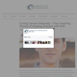 Curing Cancer Naturally – Four Inspiring Stories of Healing Disease with Diet
