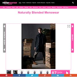 Naturally Blended Menswear : Delikatessen