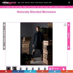 Naturally Blended Menswear : Delikatessen