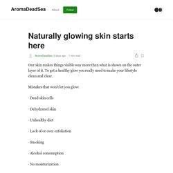 Naturally glowing skin starts here