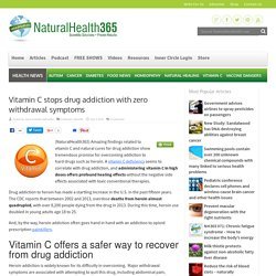 Vitamin C can stops drug addition naturally