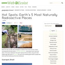 Hot Spots: Earth's 5 Most Naturally Radioactive Places