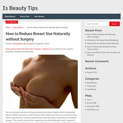 How to Reduce Breast Size Naturally without Surgery - Is Beauty Tips