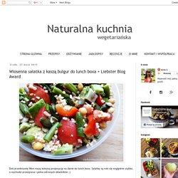 Naturalna kuchnia wegetariańska: Wiosenna sałatka z kaszą bulgur do lunch boxa + Liebster Blog Award