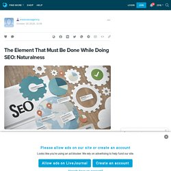 The Element That Must Be Done While Doing SEO: Naturalness